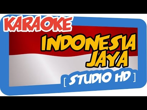INDONESIA JAYA (Karaoke)