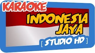 Video INDONESIA JAYA (Karaoke) download MP3, 3GP, MP4, WEBM, AVI, FLV September 2018
