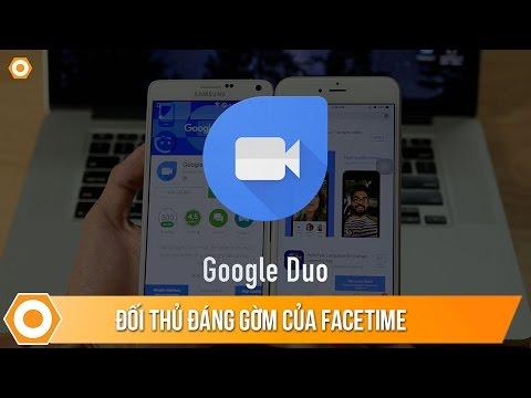 Google Duo – Đối thủ đáng gờm của Facetime