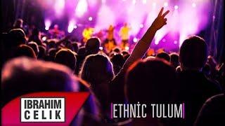 İbrahim Çelik - Ethnic Tulum 2019