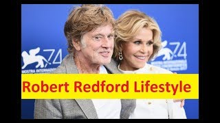 Robert Redford Net Worth, Cars, House, Private Jets and Luxurious Lifestyle