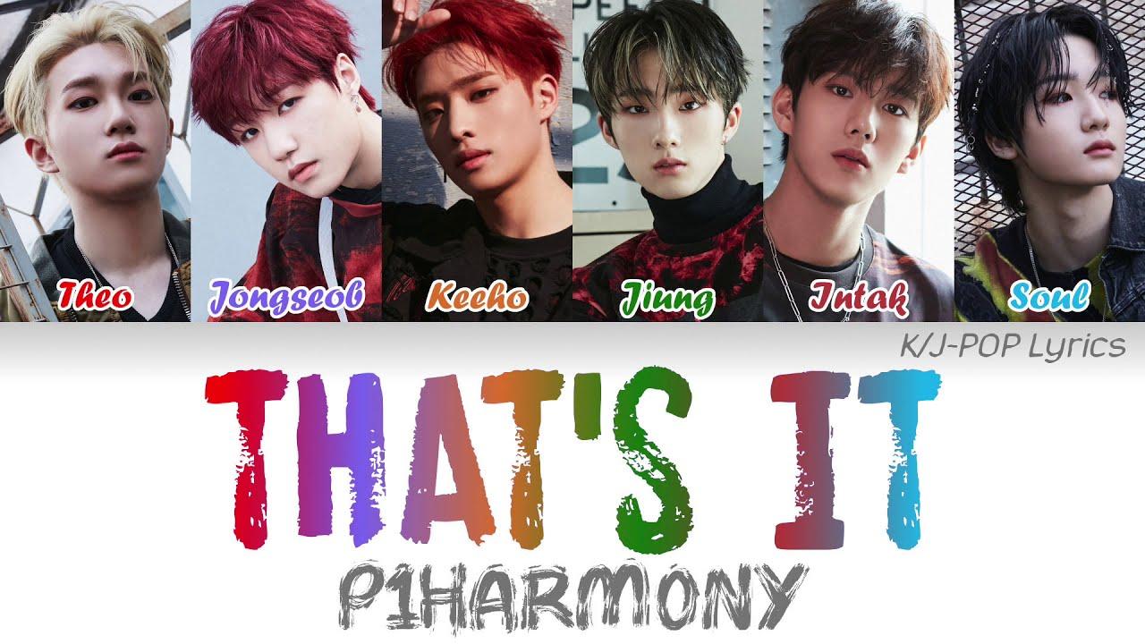 P1Harmony (피원하모니) - That's It (이거지) Colour Coded Lyrics (Han/Rom/Eng)