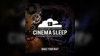 Cinema Sleep - Make Your Way [Full EP]