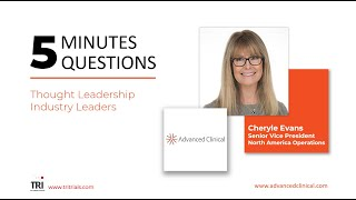 5 Minutes 5 Questions - Cheryle Evans, Senior Vice President, Advanced Clinical