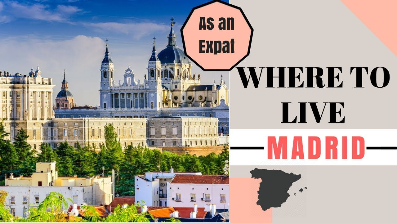 Where To Live In Madrid ? | How to Find an Apartment in ...