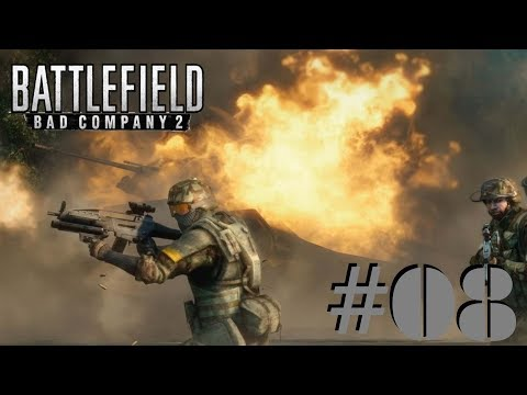 Let's Play   Battlefield : Bad Company 2   #08   Feuer !!! Feuer !!!!  
