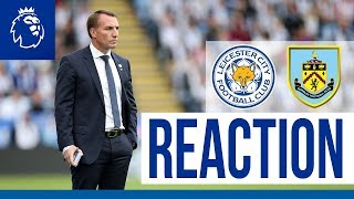 'They Did Us Very Proud' - Brendan Rodgers | Leicester City 2 Burnley 1