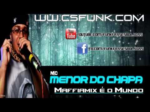 Mc Menor Do Chapa Maffiamix é O Mundo Lançamento 2013 Youtube