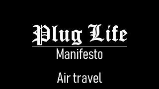 Plug Life Manifesto: Air Travel | Plug Life Television Episode 9