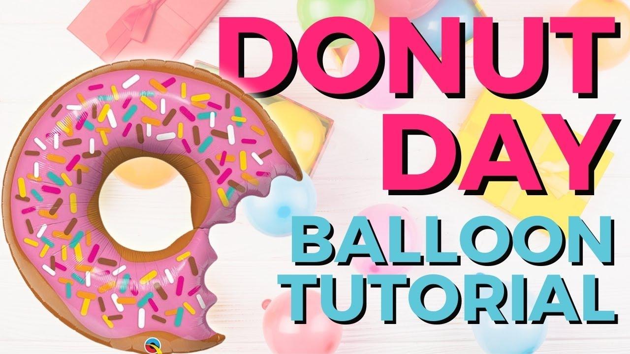 National Donut Day Balloon Tutorial!!