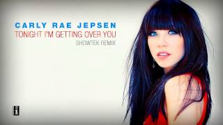 Carly Rae Jepsen - Tonight I'm Getting Over You (Showtek remix)