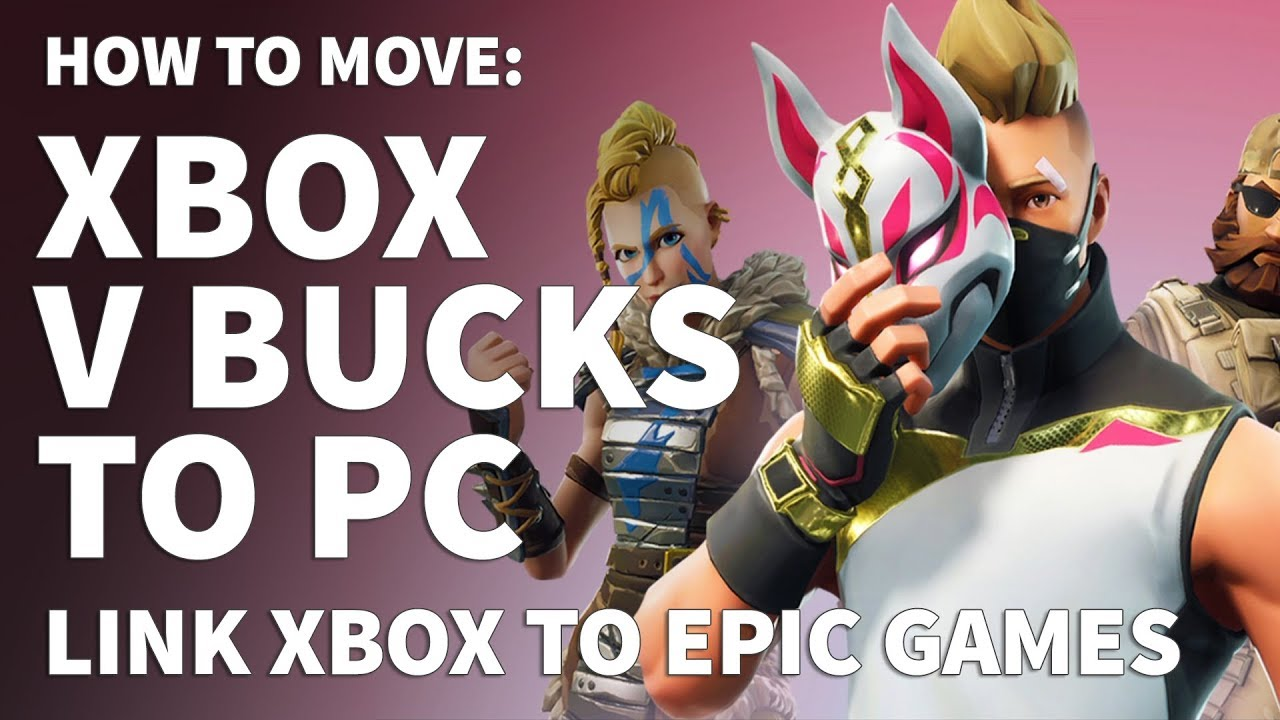 How to Move Xbox V Bucks to PC – Will V Bucks Purchased on Xbox Work or  Transfer to Fortnite PC