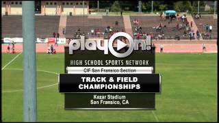 2013 - CIF San Francisco Section - Boys and Girls Track and Field Championships
