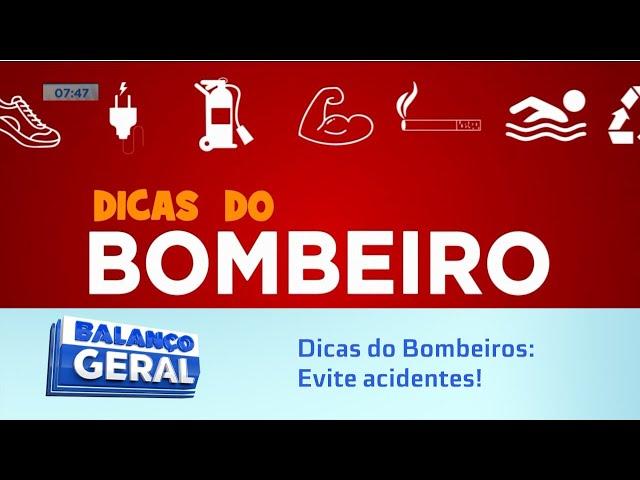 Dicas do Bombeiros: Evite acidentes!