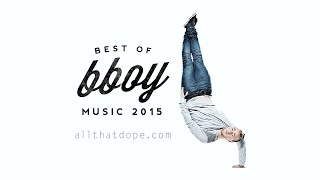 Best of Bboy Breakdance Music 2015 Vol.2 + Tracklist