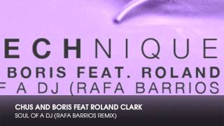 Chus & Boris feat Roland Clark - Soul Of A DJ (Rafa Barrios Remix)