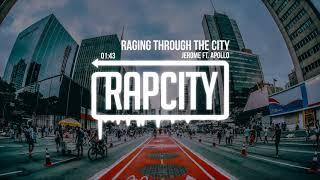 Jerome - Raging Through The City (ft. Apollo)