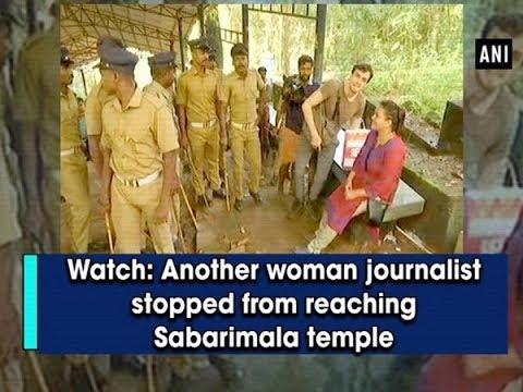 Watch: Another woman journalist stopped from reaching Sabarimala temple - #Kerala News