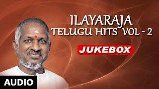 Ilayaraja Telugu Hits   Ilayaraja Telugu Songs I layaraja Telugu Hits Vol 2 Jukebox Telugu Old Songs