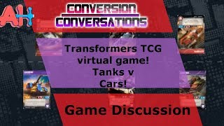 Conversion Conversations: Transformers TCG OCTGN 2019-1-22 Tanks v Cars
