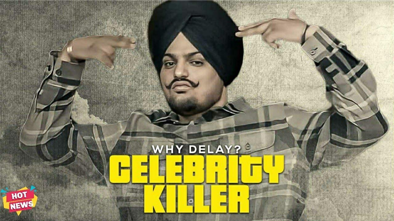 Sidhu Moose Wala | Celebrity Killer Why Delay ? | Moosetape | Hot News Upcoming Punjabi Songs 2021