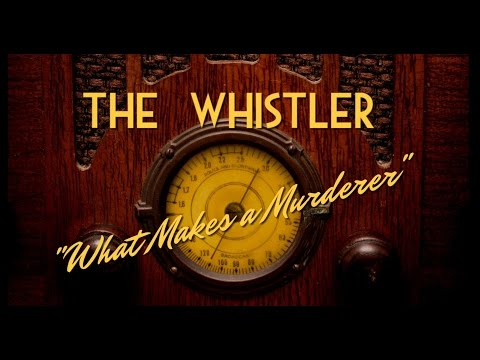 """Classic Mystery Radio-The Whistler-""""What Makes a Murderer"""""""