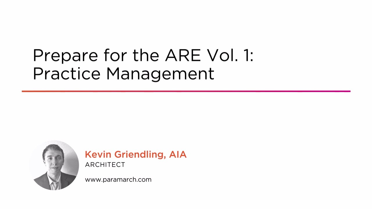 Prepare for the ARE Vol  1: Practice Management | Pluralsight