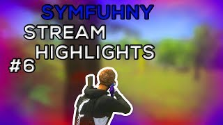 Symfuhny Stream Highlights #6
