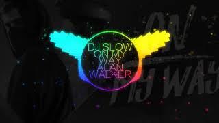 Download Dj Slow on my way alan walker Mp3
