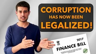 Corruption Legalized! | Finance Bill 2017 Exposed by Dhruv Rathee
