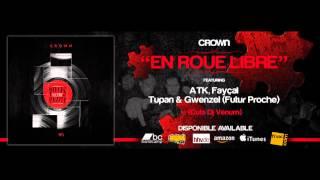 "CROWN ""EN ROUE LIBRE"" feat. ATK, Gwenzel, Fayçal & Tupan (Cuts: Dj Venum)"