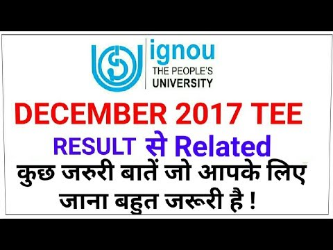| IGNOU December 2017 TEE RESULT | से RELATED कुछ जरूरी बातें जो आपके लिए जानना बहुत जरूरी है |