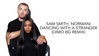 Baixar Sam Smith, Normani - Dancing With A Stranger (DiMO BG Remix)