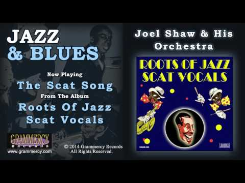 Joel Shaw & His Orchestra - The Scat Song