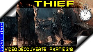 [ Thief ] Découverte / Gameplay FR - PC PS4 ONE PS3 360 [180Mn Chrono Part 3/8]