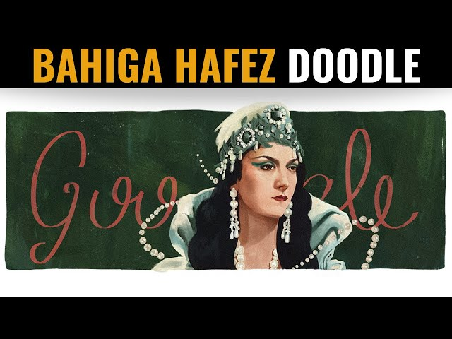 Bahiga Hafez Google Doodle | Celebrating Bahiga's 112th Birthday | بهيجة حافظ‎ | Egyptian Cinema