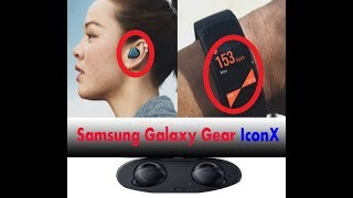 Samsung Galaxy Gear IconX 2018 Guide For The IconX   Official Review