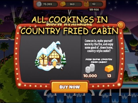 All Cookings In Country Fried Cabin (Cooking Dash 2016)