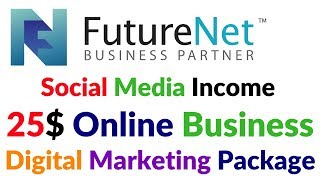 Futurenet.club Social Media Business Buy 25$ Digital Marketing Package Earn Millions Dollar Money