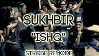 Sukhbir - Ishq [Strobe 2009 Club Remix]