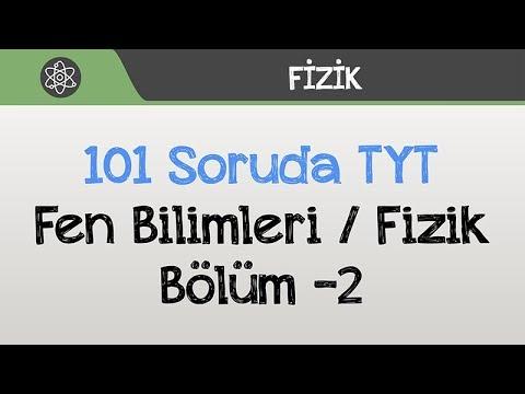 101 Soruda TYT - Fen Bilimleri Bölüm -2 / Fizik
