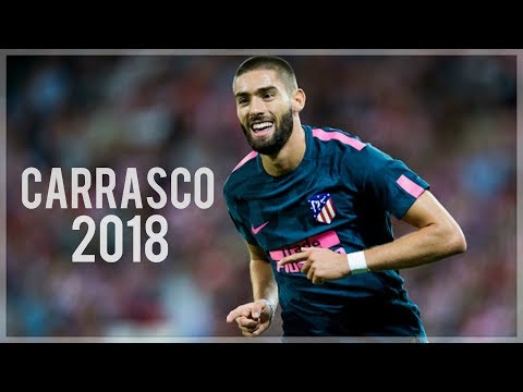 Yannick Carrasco 2018 - Dribbling Skills, Goals & Assists | HD
