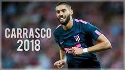 Yannick Carrasco 2018 - Dribbling Skills, Goals & Assists | HD