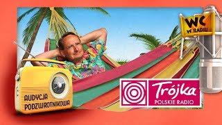 DZIĘKUJĘ I PROSZĘ -Cejrowski- Audycja Podzwrotnikowa 2018/09/15 Polskie Radio Program III