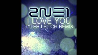 2NE1 - I Love You (Tyler Leitch remix)