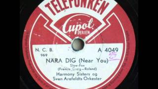 Nära dig (Near you) - Sven Arefeldt; Harmony Sisters 1948