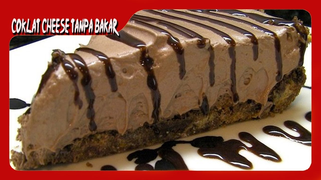 Kek Cheese Coklat Tanpa Bakar Youtube