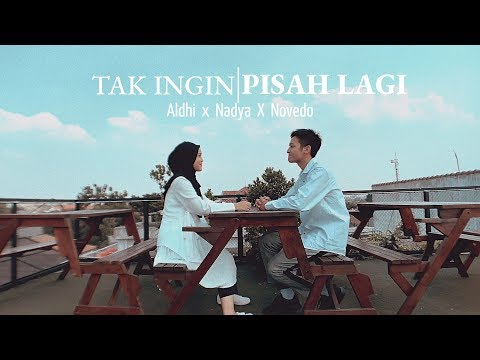 TAK INGIN PISAH LAGI - MARION JOLA X RIZKY FEBIAN ( COVER BY ALDHI , NADYA , NOVEDO ) | FULL VERSION