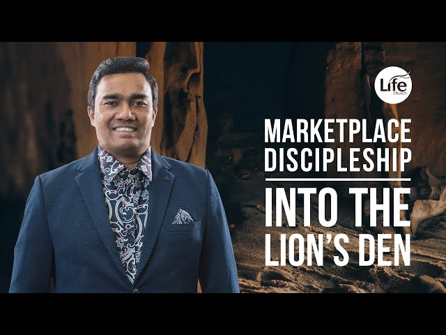 Marketplace Discipleship - Into the Lion's Den | Rev Paul Jeyachandran