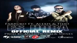 Es Hora (Remix) - Farruko Ft. Alexis & Fido(CON LETRA)★REGGAETON 2011★